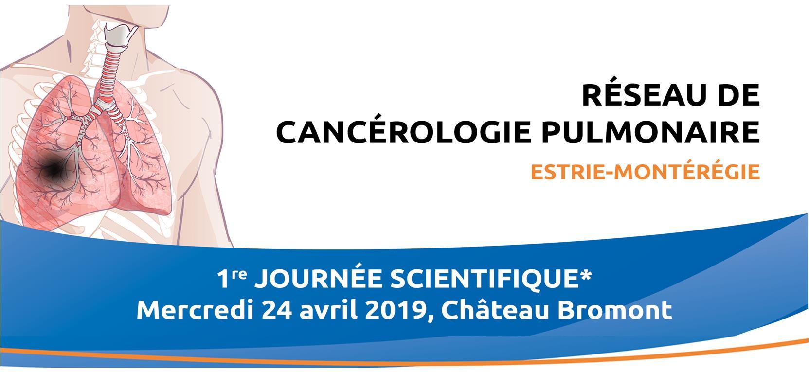 1re Journée scientifique du Réseau de cancérologie pulmonaire Estrie-Montérégie